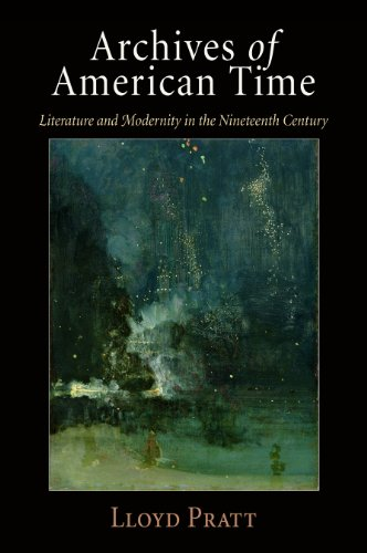 9780812242089: Archives of American Time: Literature and Modernity in the Nineteenth Century