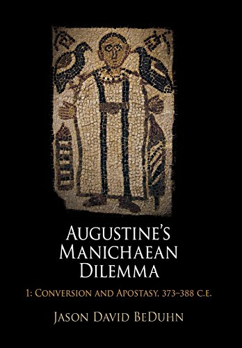 9780812242102: Augustine's Manichaean Dilemma, Volume 1: Conversion and Apostasy, 373-388 C.E. (Divinations: Rereading Late Ancient Religion)