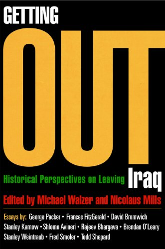 Getting Out: Historical Perspectives on Leaving Iraq: Walzer, Michael