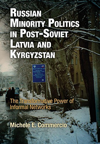 Russian Minority Politics in Post-Soviet Latvia and Kyrgyzstan: The Transformative Power of ...