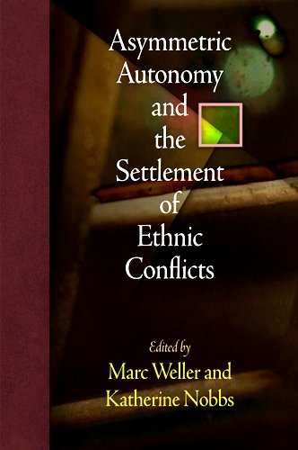9780812242300: Asymmetric Autonomy and the Settlement of Ethnic Conflicts