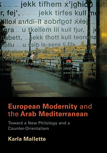 9780812242416: European Modernity and the Arab Mediterranean: Toward a New Philology and a Counter-Orientalism