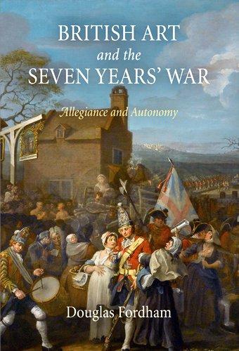 British Art and the Seven Years' War: Allegiance and Autonomy: Fordham, Douglas