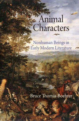 Animal Characters: Nonhuman Beings in Early Modern Literature (Haney Foundation Series): Boehrer, ...