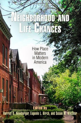 9780812242584: Neighborhood and Life Chances: How Place Matters in Modern America (The City in the Twenty-First Century)