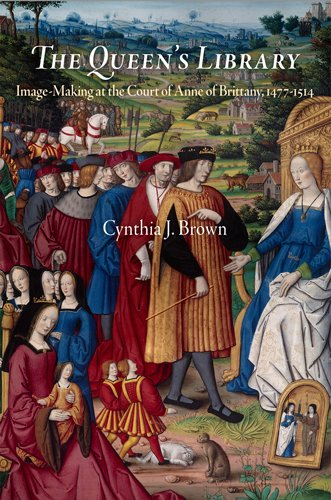 9780812242829: The Queen's Library: Image-Making at the Court of Anne of Brittany, 1477-1514 (Material Texts)