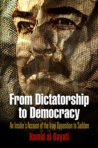 9780812242881: From Dictatorship to Democracy: An Insider's Account of the Iraqi Opposition to Saddam