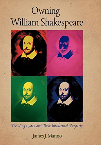 9780812242966: Owning William Shakespeare: The King's Men and Their Intellectual Property (Material Texts)