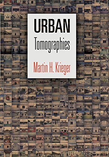 Urban Tomographies (The City in the Twenty-First Century): Krieger, Martin H.