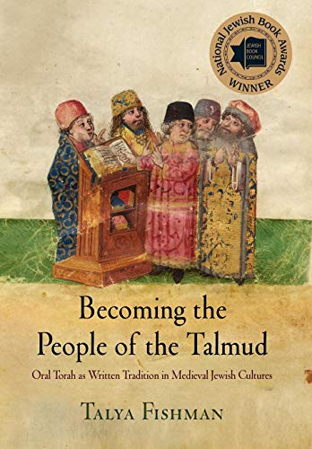 9780812243130: Becoming the People of the Talmud: Oral Torah as Written Tradition in Medieval Jewish Cultures (Jewish Culture and Contexts)