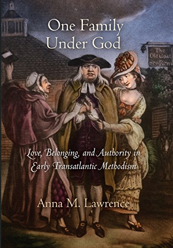 9780812243307: One Family Under God: Love, Belonging, and Authority in Early Transatlantic Methodism (Early American Studies)