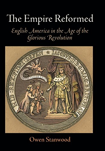 9780812243413: The Empire Reformed: English America in the Age of the Glorious Revolution (Early American Studies)