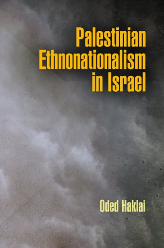 Palestinian Ethnonationalism in Israel (National and Ethnic Conflict in the 21st Century): Oded ...