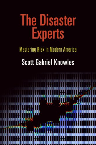 9780812243505: The Disaster Experts: Mastering Risk in Modern America (The City in the Twenty-First Century)