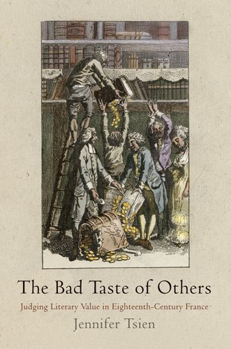 The Bad Taste of Others: Judging Literary Value in Eighteenth-Century France (Hardcover): Jennifer ...