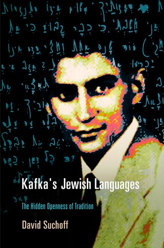 9780812243710: Kafka's Jewish Languages: The Hidden Openness of Tradition