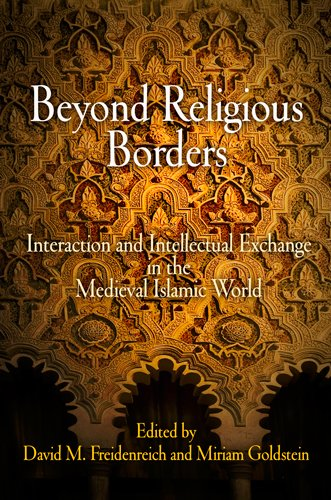 9780812243741: Beyond Religious Borders: Interaction and Intellectual Exchange in the Medieval Islamic World (Jewish Culture and Contexts)