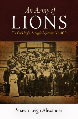 9780812243758: An Army of Lions: The Civil Rights Struggle Before the NAACP (Politics and Culture in Modern America)