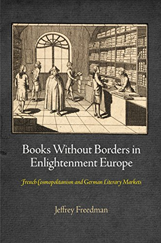 9780812243895: Books Without Borders in Enlightenment Europe: French Cosmopolitanism and German Literary Markets (Material Texts)