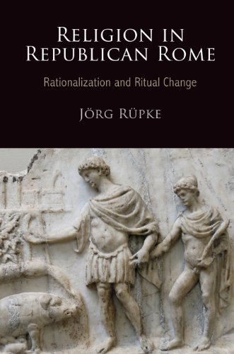 9780812243949: Religion in Republican Rome: Rationalization and Ritual Change (Empire and After)
