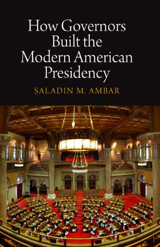 9780812243963: How Governors Built the Modern American Presidency (Haney Foundation Series)