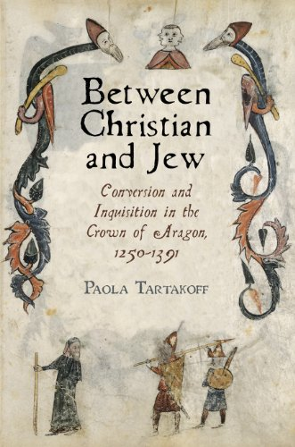 9780812244212: Between Christian and Jew: Conversion and Inquisition in the Crown of Aragon, 1250-1391