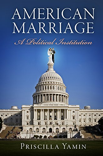 9780812244243: American Marriage: A Political Institution (American Governance: Politics, Policy, and Public Law)