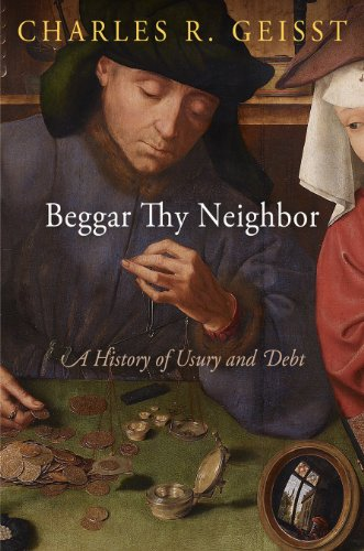 Beggar Thy Neighbor: A History of Usury and Debt (Hardcover): Charles R. Geisst