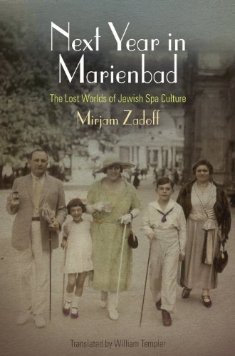 9780812244663: Next Year in Marienbad: The Lost Worlds of Jewish Spa Culture (Jewish Culture and Contexts)