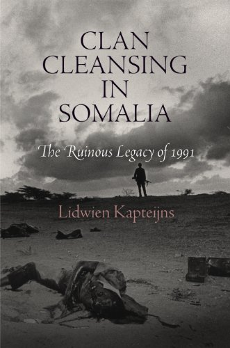 9780812244670: Clan Cleansing in Somalia: The Ruinous Legacy of 1991 (Pennsylvania Studies in Human Rights)