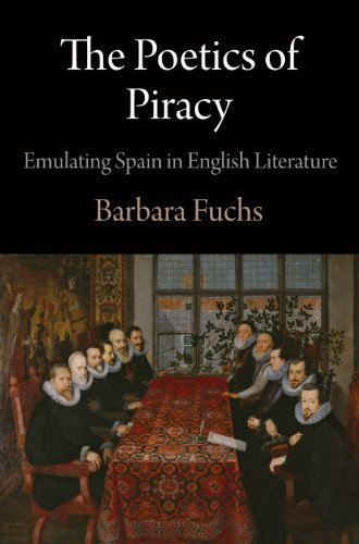 9780812244755: The Poetics of Piracy: Emulating Spain in English Literature (Haney Foundation Series)