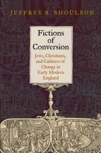 9780812244823: Fictions of Conversion: Jews, Christians, and Cultures of Change in Early Modern England