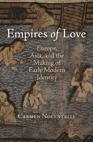 9780812244830: Empires of Love: Europe, Asia, and the Making of Early Modern Identity