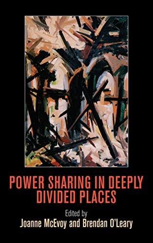 9780812245011: Power Sharing in Deeply Divided Places (National and Ethnic Conflict in the 21st Century)
