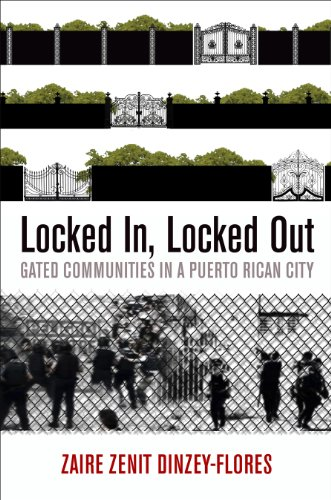 Locked In, Locked Out: Gated Communities in a Puerto Rican City (Hardback): Zaire Zenit ...