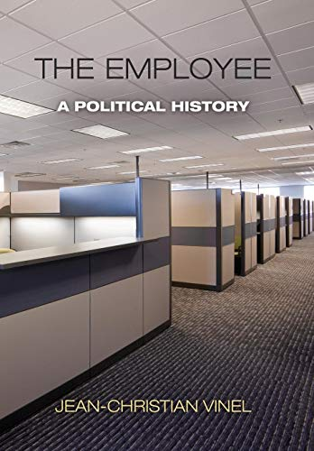 9780812245240: The Employee: A Political History (Politics and Culture in Modern America)