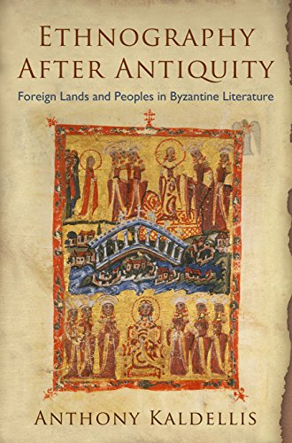 Ethnography After Antiquity: Foreign Lands and Peoples in Byzantine Literature (Empire and After): ...
