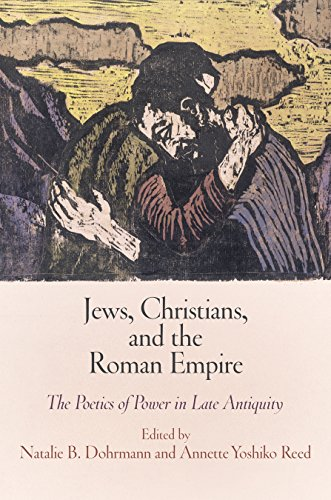 Jews, Christians, and the Roman Empire: The Poetics of Power in Late Antiquity (Jewish Culture and ...