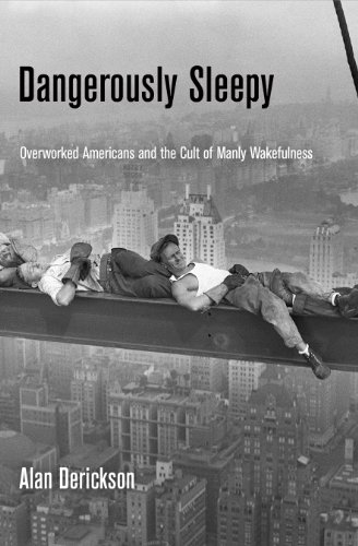 9780812245530: Dangerously Sleepy: Overworked Americans and the Cult of Manly Wakefulness