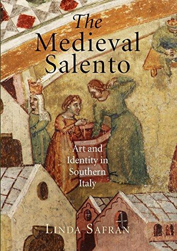 The Medieval Salento : Art and Identity: Linda Safran