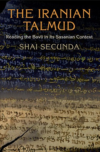 9780812245707: The Iranian Talmud: Reading the Bavli in Its Sasanian Context