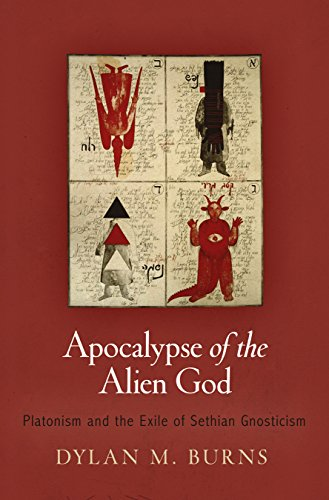 9780812245790: Apocalypse of the Alien God: Platonism and the Exile of Sethian Gnosticism (Divinations: Rereading Late Ancient Religion)