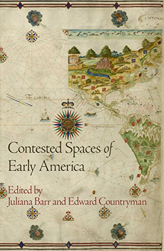 9780812245844: Contested Spaces of Early America (Early American Studies)