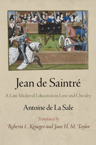Jean de Saintre: A Late Medieval Education in Love and Chivalry (The Middle Ages Series): La Sale, ...