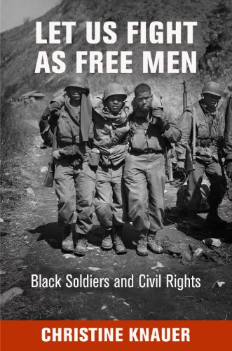 9780812245974: Let Us Fight as Free Men: Black Soldiers and Civil Rights (Politics and Culture in Modern America)