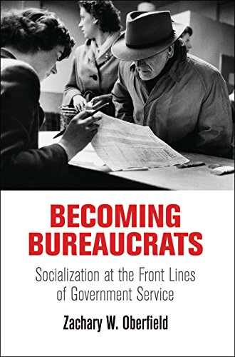 Becoming Bureaucrats: Socialization at the Front Lines of Government Service (Hardcover): Zachary W...