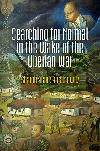 9780812246261: Searching for Normal in the Wake of the Liberian War (Pennsylvania Studies in Human Rights)