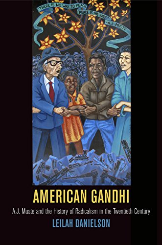 American Gandhi: A. J. Muste and the History of Radicalism in the Twentieth Century (Hardback): ...