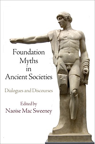 Foundation Myths in Ancient Societies (Hardcover): Naoise Mac Sweeney
