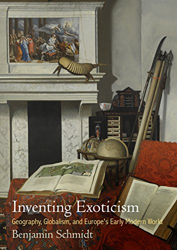 Inventing Exoticism: Geography, Globalism, and Europe's Early Modern World (Material Texts): ...
